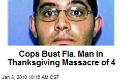 Cops Bust Fla. Man in Thanksgiving Massacre of 4