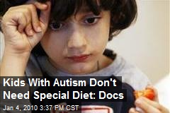 Kids With Autism Don't Need Special Diet: Docs