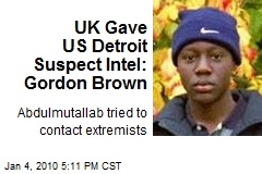 UK Gave US Detroit Suspect Intel: Gordon Brown