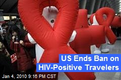 US Ends Ban on HIV-Positive Travelers