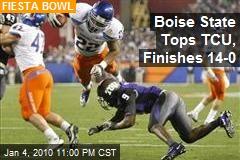 Boise State Tops TCU, Finishes 14-0