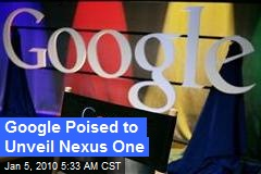 Google Poised to Unveil Nexus One