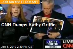 CNN Dumps Kathy Griffin