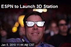 ESPN to Launch 3D Station