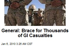 General: Brace for Thousands of GI Casualties