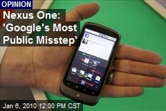 Nexus One: 'Google's Most Public Misstep'