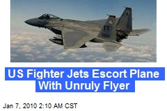 US Fighter Jets Escort Plane With Unruly Flyer