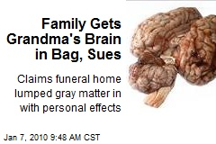 Family Gets Grandma's Brain in Bag, Sues