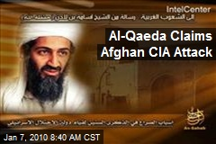 Al-Qaeda Claims Afghan CIA Attack