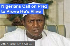 Nigerians Call on Prez to Prove He's Alive