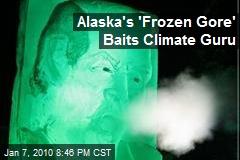 Alaska's 'Frozen Gore' Baits Climate Guru