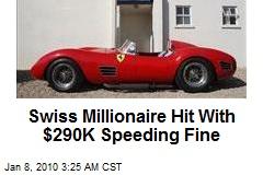 Swiss Millionaire Hit With $290K Speeding Fine