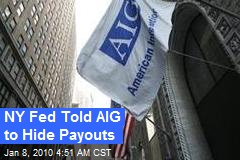 NY Fed Told AIG to Hide Payouts