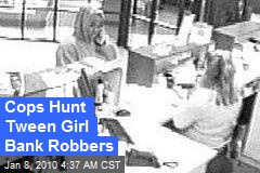 Cops Hunt Tween Girl Bank Robbers