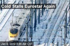 Cold Stalls Eurostar Again
