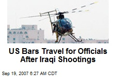 US Bars Travel for Officials After Iraqi Shootings