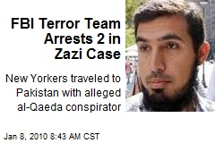 FBI Terror Team Arrests 2 in Zazi Case