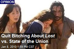Quit Bitching About Lost vs. State of the Union