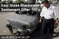 Iraqi Nixes Blackwater Settlement Offer