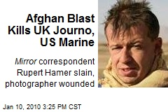 Afghan Blast Kills UK Journo, US Marine