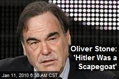 Oliver Stone: 'Hitler Was a Scapegoat'