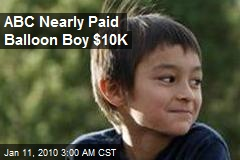 ABC Nearly Paid Balloon Boy $10K