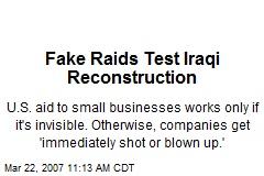 Fake Raids Test Iraqi Reconstruction