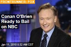 Conan O'Brien Ready to Bail on NBC