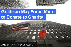 Goldman May Force More to Donate to Charity