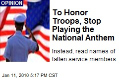 To Honor Troops, Stop Playing the National Anthem