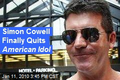 Simon Cowell Finally Quits American Idol