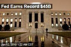 Fed Earns Record $45B