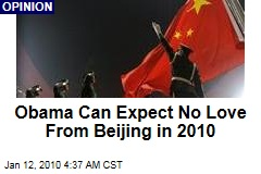 Obama Can Expect No Love From Beijing in 2010