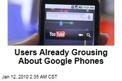Users Already Grousing About Google Phones