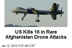 US Kills 16 in Rare Afghanistan Drone Attacks