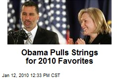 Obama Pulls Strings for 2010 Favorites