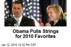 Obama Pulls Strings for 2010 Favorites