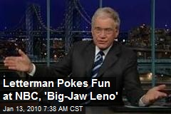 Letterman Pokes Fun at NBC, 'Big-Jaw Leno'