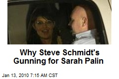 Why Steve Schmidt's Gunning for Sarah Palin
