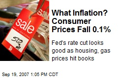 What Inflation? Consumer Prices Fall 0.1%