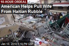 American Helps Pull Wife From Haitian Rubble
