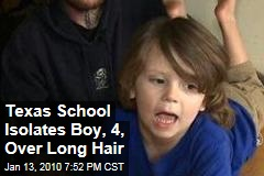 Texas School Isolates Boy, 4, Over Long Hair