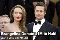 Brangelina Donate $1M to Haiti