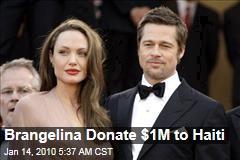 Brangelina Donate $1M to Haiti