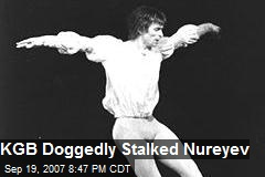 KGB Doggedly Stalked Nureyev