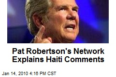 Pat Robertson's Network Explains Haiti Comments
