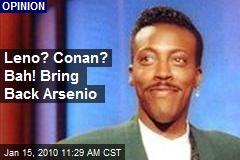 Leno? Conan? Bah! Bring Back Arsenio