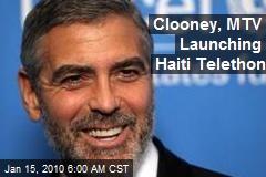 Clooney, MTV Launching Haiti Telethon