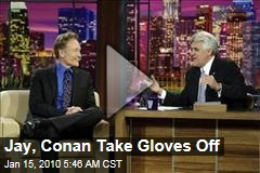 Jay, Conan Take Gloves Off