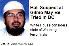 Bali Suspect at Gitmo May Be Tried in DC